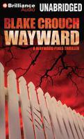 Imagen de portada para Wayward. bk. 2 [sound recording CD] : Wayward Pines series