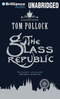 Cover image for The glass republic. bk. 2 [sound recording CD] : Skyscraper throne series