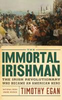 Cover image for The immortal Irishman [sound recording CD] : the Irish revolutionary who became an American hero