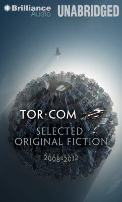 Cover image for Tor.com selected original fiction, 2008-2012 [sound recording CD]