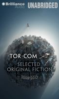 Cover image for Tor.com selected original fiction, 2008-2012 [sound recording CD]