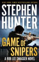 Cover image for Game of snipers. bk. 11 [sound recording CD] : Bob Lee Swagger series