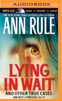 Cover image for Lying in wait and other true cases. Vol. 17 [sound recording MP3] : Ann rule's crime files series