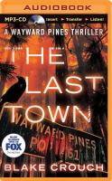 Imagen de portada para The last town. bk. 3 [sound recording MP3] : Wayward Pines series
