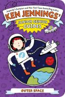 Cover image for Outer space : Ken Jennings junior genius guides series