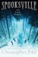 Cover image for The cold people. bk. 5 : Spooksville series
