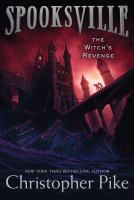 Cover image for The Witch's revenge. bk. 6 : Spooksville series