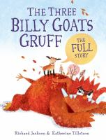 Cover image for The three billy goats Gruff : the full story