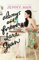 Cover image for Always and forever, Lara Jean. bk. 3 : Lara Jean series