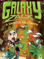 Cover image for A haunted Halloween. bk. 11 : Galaxy Zack series