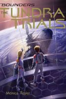 Cover image for Tundra trials. bk. 2 : Bounders series