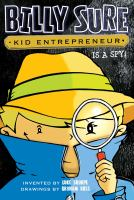 Cover image for Billy Sure, kid entrepreneur. bk. 6 : Is a spy!