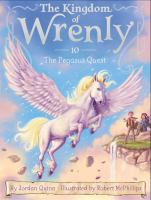 Cover image for The Pegasus quest. bk. 10 : Kingdom of Wrenly series