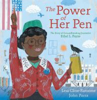 Cover image for The power of her pen : the story of groundbreaking journalist Ethel L. Payne