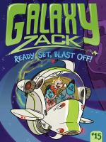 Cover image for Ready, set, blast off!. bk. 15 : Galaxy Zack series