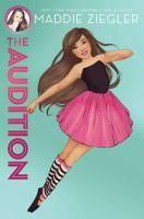 Cover image for The audition. bk. 1 : Maddie Ziegler series