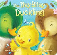 Cover image for The itsy bitsy duckling [board book]