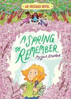 Cover image for A spring to remember. bk. 4 : Orchard series