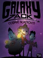 Cover image for Cosmic blackout! bk. 16 : Galaxy Zack series