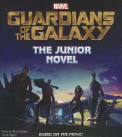 Cover image for Guardians of the galaxy [sound recording CD] : the junior novel