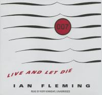 Cover image for Live and let die. bk. 2 [sound recording CD] : James Bond series