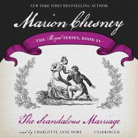 Cover image for The scandalous marriage. bk. 24 [sound recording CD] : Royal series