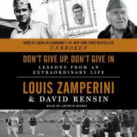 Cover image for Don't give up, don't give in [sound recording CD] : lessons from an extraordinary life