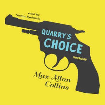 Cover image for Quarry's choice. bk. 12 [sound recording CD] : Quarry series