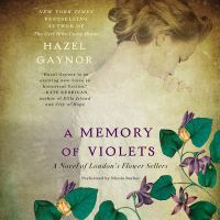 Cover image for A memory of violets [sound recording CD] : a novel of London's flower sellers