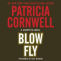 Cover image for Blow fly. bk. 12 [sound recording CD] : Kay Scarpetta series
