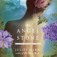 Cover image for The angel stone. bk. 3 [sound recording CD] : Fairwick trilogy series