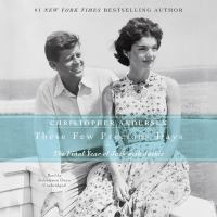 Cover image for These few precious days the final year of Jack with Jackie