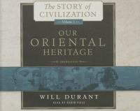 Cover image for Our oriental heritage. Vol. 1, Pt. 1 [sound recording CD] : Story of civilization series
