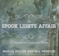Cover image for The spook lights affair. bk. 2 Carpenter and Quincannon mystery series