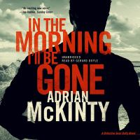 Cover image for In the morning i'll be gone Detective Sean Duffy Series, Book 3.