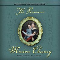 Cover image for The romance. bk. 5 [sound recording CD] : Daughters of Mannerling series