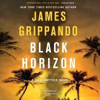 Imagen de portada para Black horizon. bk. 11 Jack Swyteck series
