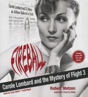 Cover image for Fireball [sound recording CD] : Carole Lombard and the mystery of Flight 3