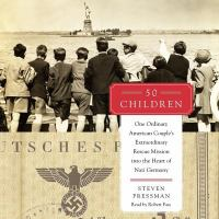 Cover image for 50 children [sound recording CD] : one ordinary American couple's extraordinary rescue mission into the heart of Nazi Germany