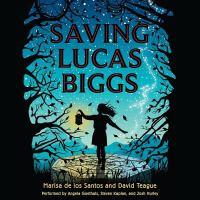 Cover image for Saving Lucas Biggs [sound recording CD]