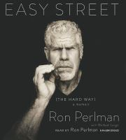 Cover image for Easy street (the hard way) [sound recording CD] : a memoir