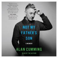 Cover image for Not my father's son [sound recording CD] : a memoir
