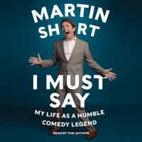 Imagen de portada para I must say [sound recording CD] : my life as a humble comedy legend