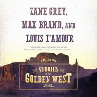 Cover image for Stories of the golden West. bk. 3 : a Western trio [sound recording CD]