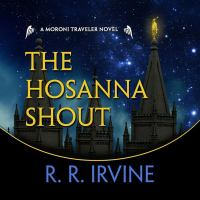 Cover image for The Hosanna shout. bk. 7 [sound recording CD] : Moroni Traveler series