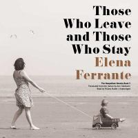 Cover image for Those who leave and those who stay. bk. 3 [sound recording CD] : Neapolitan series