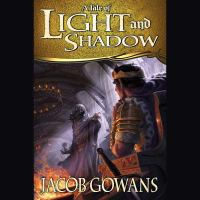 Cover image for A tale of light and shadow. bk. 1 [sound recording CD]