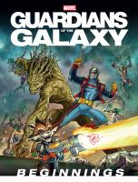 Cover image for Guardians of the galaxy [graphic novel] : beginnings