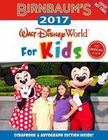 Imagen de portada para Birnbaum's 2017 Walt Disney World for kids : the official guide