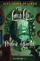 Cover image for The last life of Prince Alastor. bk. 2 : Prosper Redding series